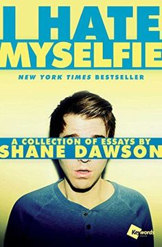 I Hate Myselfie: A Collection of Essays by Shane Dawson - http://www.darrenblogs.com/2016/11/i-hate-myselfie-a-collection-of-essays-by-shane-dawson/
