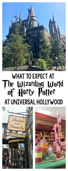 The Wizarding World of Harry Potter at Universal Studios Hollywood-A Peek Inside and Is it Worth the Money?