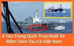 4 Tàu Trung Quốc Truy Đuổi Và Đâm Chìm Tàu Cá Việt Nam