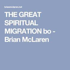 THE GREAT SPIRITUAL MIGRATION bo - Brian McLaren