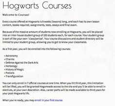 Hogwarts Is Here takes things pretty seriously. Each course lasts nine weeks and you have to complete tests and a final exam in order to pass...