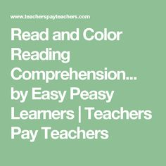 Read and Color Reading Comprehension... by Easy Peasy Learners  | Teachers Pay Teachers