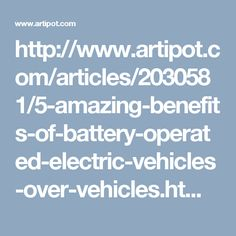 http://www.artipot.com/articles/2030581/5-amazing-benefits-of-battery-operated-electric-vehicles-over-vehicles.htm #electricscooter #cloudsufer