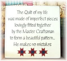 Wood quilt sign. I love this quote