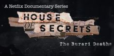 House of Secrets Review Story Trailer  House of Secrets Review Story Trailer - Netflix has launched a new web series, titled House of Secrets: The Burari Deaths. This web series is based on a true incident. Eleven members of the family were found dead under mysterious circumstances at their home in Burari, New Delhi, three years ago. Their deaths shocked the country. Here