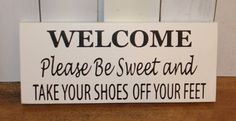 Welcome/Please Be Sweet/Take Your Shoes by TheGingerbreadShoppe, $16.95
