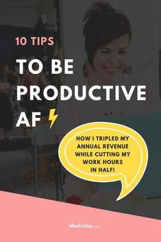 Need a kick in the pants when it comes to procrastination? Click through to read my top 10 tips on how to be productive AF! These tips helped me triple my annual revenue while CUTTING BACK my work hours - yep, you read that right!  #entrepreneurtips #productivitytips #timemanagementtips