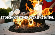 Check! One of the best things to do in summer is have a fire and make smores with friends!