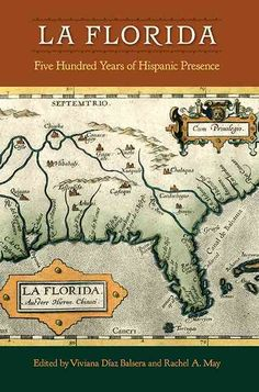 La Florida: Five Hundred Years of Hispanic Presence