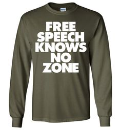 Free Speech Knows No Zone Gildan Long-Sleeve T-Shirt