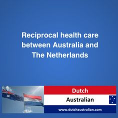Reciprocal health care between Australia and The Netherlands Australia Living, Did You Know, Netherlands, Dutch, Health Care, The Nederlands, The Netherlands, Dutch Language, Holland