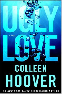 Ugly Love by Colleen Hoover | Expected Publication: August 5th, 2014 | Publisher: Atria Books | https://colleenhoover.com