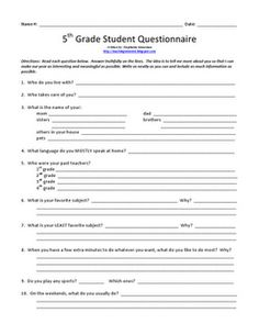 Questionnaire for the first day of school.  Kids fill it out when they walk in the door and it gives the teacher a bit of information about them (school history, friends, what they like to do at home, etc...)