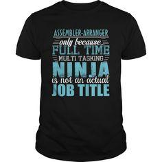 ASSEMBLER ARRANGER Ninja T-Shirts, Hoodies. SHOPPING NOW ==► https://www.sunfrog.com/LifeStyle/ASSEMBLER-ARRANGER-Ninja-T-shirt-135211003-Black-Guys.html?id=41382
