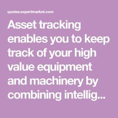 Asset tracking enables you to keep track of your high value equipment and machinery by combining intelligent hardware with powerful software.