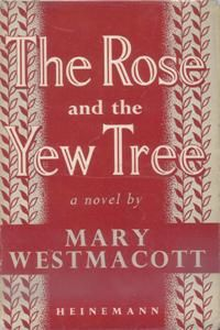 The Rose and the Yew Tree is a tragedy novel written by Agatha Christie and first published in the UK by William Heinemann Ltd in November 1948 and in the US by Farrar & Rinehart later in the same year. It is the fourth of six novels Christie published under the nom-de-plume Mary Westmacott.