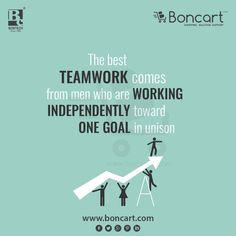 The best teamwork comes from men who are working independently toward one goal in unison