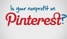 Is your nonprofit on #Pinterest? #nonprofit #nptech