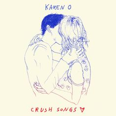 Karen O (first solo album) - Crush Songs... look out for the limited edition vinyl