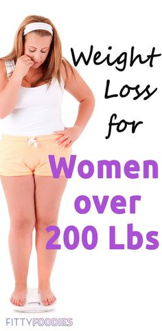 Weight Loss For Women Over 200 Lbs