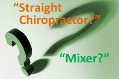 """What's the Difference Between a """"Straight"""" Chiropractor and a """"Mixer""""?"""
