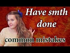 №67 English Grammar - Have something done, get smth done, want smth done - YouTube