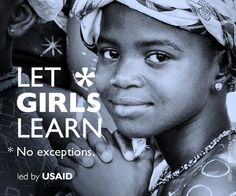 #LetGirlsLearn  No exceptions!  #tailoredforeducation