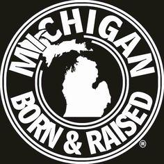 Michigan. Born & Raised.