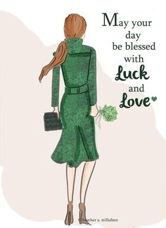 May your day be blessed with luck and love vua Heather A. Stillufen