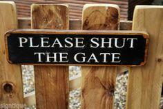 Please Shut The Gate Rustic Shabby Wooden Garden Gate Sign 11 Inch X 4 Inch
