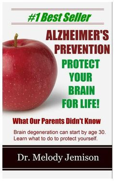 ALZHEIMER'S PREVENTION Protect Your Brain for Life – What Our Parents Didn't Know