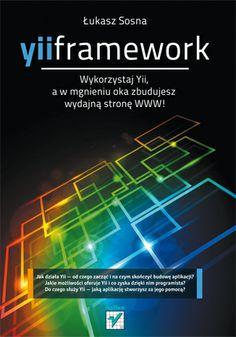 """Yii Framework""  #helion #ksiazka #Yii #Framework #IT #webmaster #web #www"