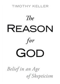 The Reason for God - By: Timothy Keller - Future read.