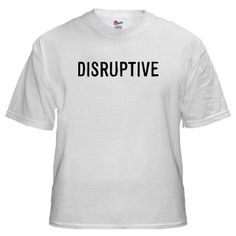 Disruptive from http://LabelMeHappy.com