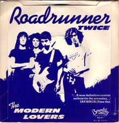 15 reasons why Roadrunner by Jonathan Richman and the Modern Lovers will become the official rock song of Massachusetts in 2013. YES!