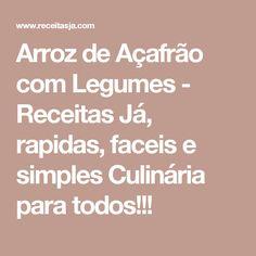 Arroz de Açafrão com Legumes - Receitas Já, rapidas, faceis e simples Culinária para todos!!!