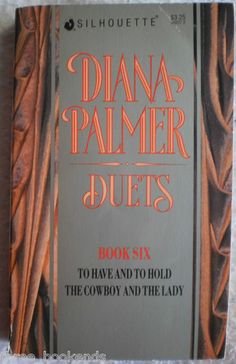 Diana Palmer Duets Book 6.  To Have and To Hold & The Cowboy and the Lady. $3.99