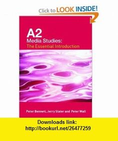 A2 Media Studies The Essential Introduction (Essentials) (9780415347686) Peter Bennett, Jerry Slater, Peter Wall , ISBN-10: 0415347688  , ISBN-13: 978-0415347686 ,  , tutorials , pdf , ebook , torrent , downloads , rapidshare , filesonic , hotfile , megaupload , fileserve