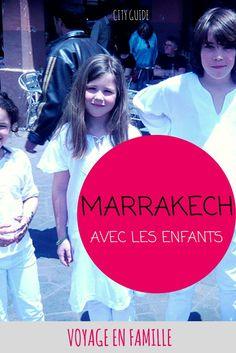 Petit guide pratique pour découvrir Marrakech en famille : coups de coeur, visites, ryads, restaus...