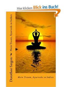 """Meine Bücherwelt: Nun auch als Buch """"Mein Traum, Ayurveda in Indien""""..."""