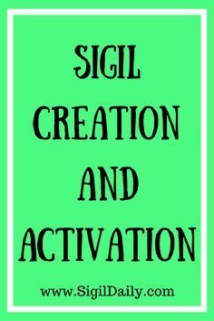 How to create and activate your very own sigil in under 30 minutes.