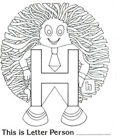 This teacher has all the Letter People print outs, as well as great activities to go with them! H is for Horrible Hair [With Printable]