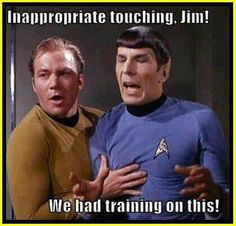 Inappropriate touching Jim!
