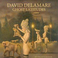 ♫ Ghost Latitudes - David Delamare. Listen @cdbaby