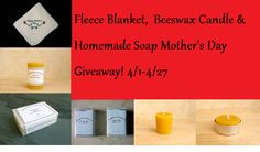 Fleece Blanket, Beeswax Candle & Handmade Soap Mother's Day Giveaway ends 4/27 -