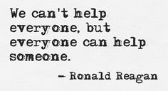 We can make a difference by helping one person at a time. We all can.