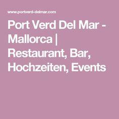 Port Verd Del Mar - Mallorca | Restaurant, Bar, Hochzeiten, Events