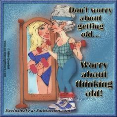 """Sentiment on """"Growing Old"""" ladies Alter Humor, Getting Older Humor, Old Age Humor, Senior Humor, Old Folks, Young At Heart, Birthday Wishes, Birthday Jokes, Happy Birthday"""