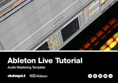 Ableton Live Tutorial: Building an Audio Mastering Template w/ Rory PQ