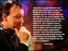 Sam Raimi - Film Director Quote - Movie Director Quote #samraimi